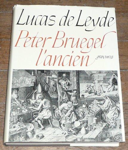 LUCAS VAN LEYDEN PETER BRUEGEL L'ANCIEN. GRAVURES. OEUVRE COMPLET