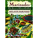 Marinades: The Secrets of Great Grilling by Melanie Barnard (1997-02-27)