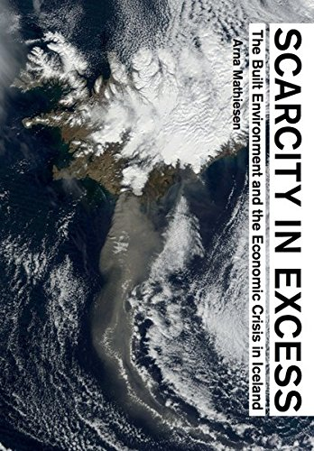 Scarcity in Excess: The Built Environment and the Economic Crisis in Iceland (Stadt Grand Von Island)