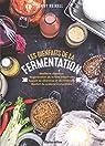 Les bienfaits de la fermentation par Neikell