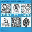 LE JEU ET L'ELEMENT CREATEUR / VOLUME 1 - POINT ET LIGNE.