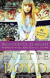 Wonderful Tonight: George Harrison, Eric Clapton, and Me by Pattie Boyd (2008-05-27)