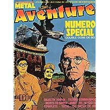 Métal Aventure n° 10/11 - juin 1985 - Numéro spécial, double dose de BD/Objectif Burma/Techno Commandos/Morts en direct/Jano/Hé/10 récits complets