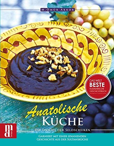 Preisvergleich Produktbild Anatolische Küche: Die Epoche der Seldschuken