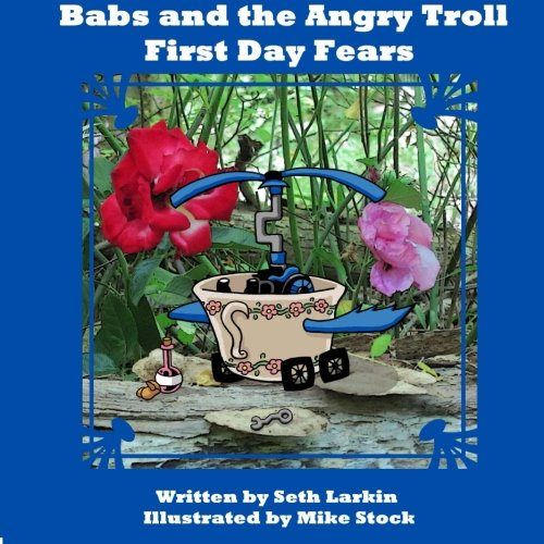 Babs and the Angry Troll: First Day Fears