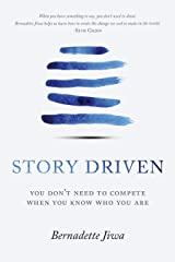 Story Driven: You don't need to compete when you know who you are Paperback