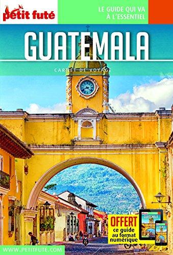 Guide Guatemala 2016 Carnet Petit Futé par Petit Futé
