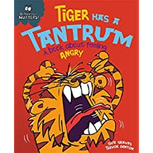 Tiger Has a Tantrum - A book about feeling angry
