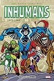 Inhumans - Intégrale 1975-1981