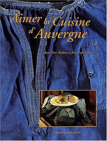 Aimer la cuisine d'Auvergne par Jean-Yves Andant