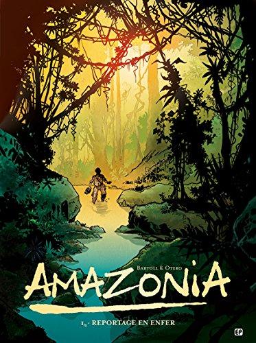 Amazonia T1: Reportage en enfer