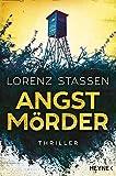 Angstmörder: Thriller von Lorenz Stassen