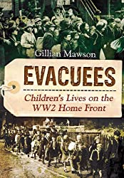 Evacuees: Children's Lives on the World War 2 Home Front