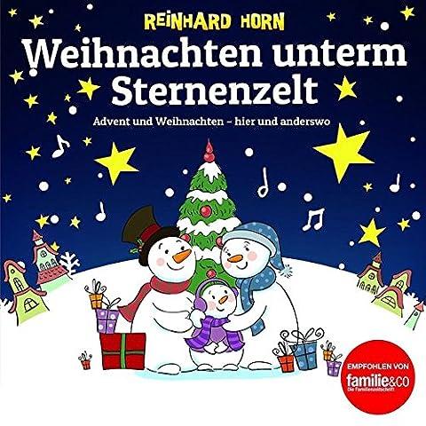 Weihnachten unterm Sternenzelt: Advent und Weihnachten - hier und anderswo (Reinhard Horn)