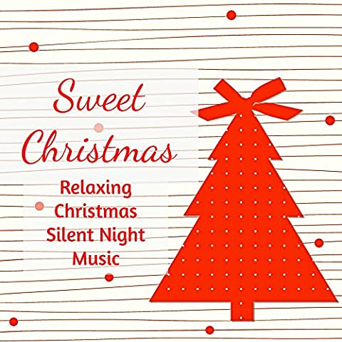 Sweet Christmas - Relaxing Funny Christmas Silent Night Music with Traditional Instrumental Soft