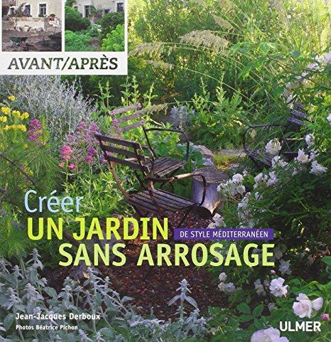 Créer un jardin de style méditerranéen sans arrosage