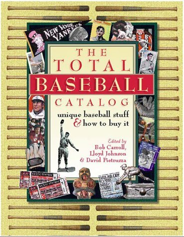 The Total Baseball Catalog: Unique Baseball Stuff and How to Buy It by Bob Carroll (1998-07-02)