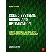 Sound Systems: Design and Optimization: Modern Techniques and Tools for Sound System Design and Alignment by Bob McCarthy (2016-03-26)
