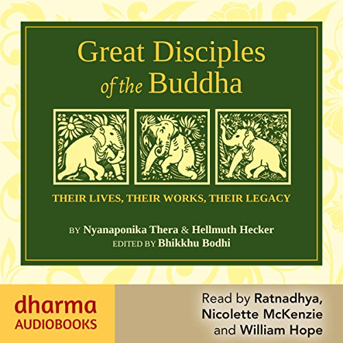 great-disciples-of-the-buddha-their-lives-their-works-their-legacies