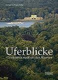 Uferblicke: Geschichten rund um den Wannsee - Michael Stoffregen-Büller