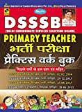 DSSSB Primary Teacher Exam Practice Work Book - 1993