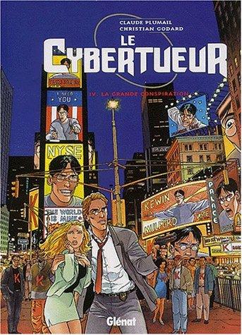 Le Cybertueur, tome 4 : La Grande Conspiration