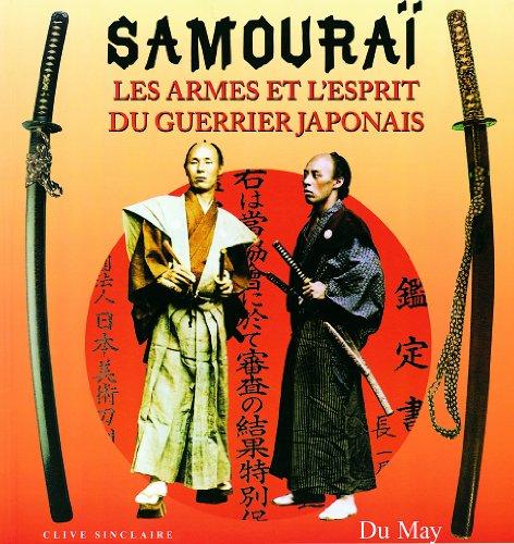 Samouraï : Les armes et l'esprit du guerrier japonais