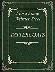 Flora Annie Webster Steel: TATTERCOATS (English Edition)