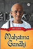 My Life : Mahatma Gandhi