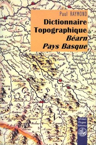 Diction. Topographique Bearn Pays Basque par Paul Raymond
