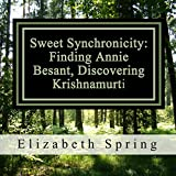 Sweet Synchronicity: Finding Annie Besant, Discovering Krishnamurti
