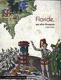 Floride, un rêve français (1562-1565)