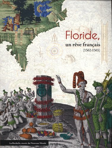 Floride, un rve franais (1562-1565)