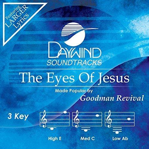 The Eyes Of Jesus by Goodman Revival