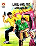 Lambu Motu and Animal Bomb (Diamond Comics Lambu Motu Book 1)