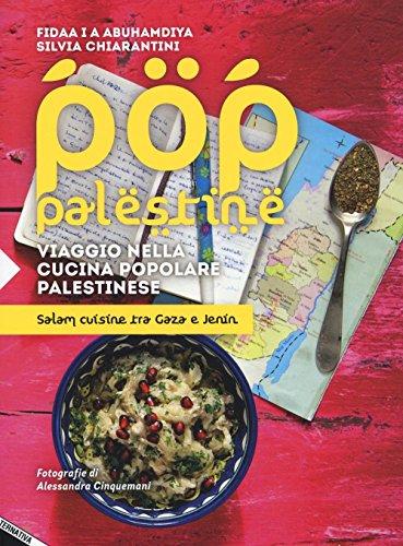 Pop Palestine. Viaggio nella cucina popolare palestinese. Salam cuisine tra Gaza e Jenin
