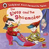Image de The Elves and the Shoemaker: Ladybird First Favourite Tales: First Fav
