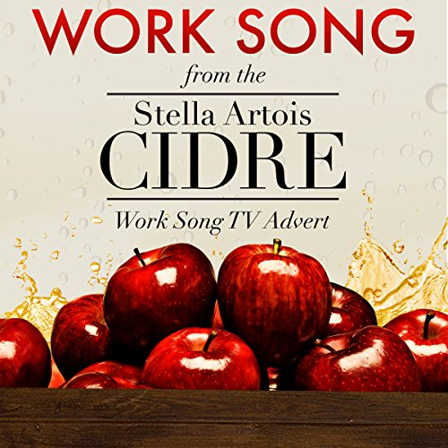 work-song-from-the-stella-artois-cidre-work-song-tv-advert