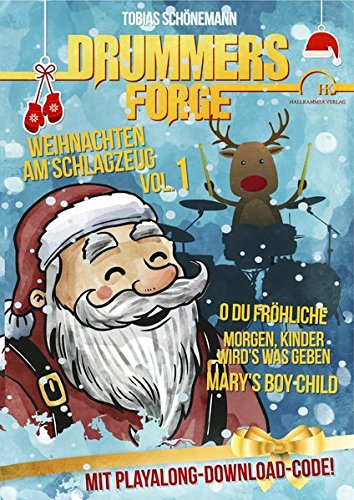 Drummers Forge: Weihnachten am Schlagzeug: Bekannte Weihnachtslieder für Snaredrum und Schlagzeug