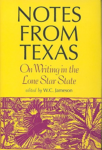 [Notes from Texas: On Writing in the Lone Star State] (By: W.C. Jameson) [published: August, 2008]