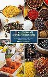 50 Hausgemachte Gewürzzubereitungen: Leichte und leckere Rezepturen mit Kräutern, Gewürzen und mehr - amerikanischer Art