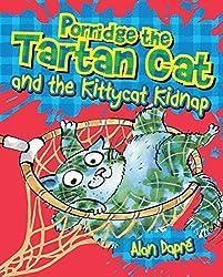 Porridge the Tartan Cat and the Kittycat Kidnap (Young Kelpies)