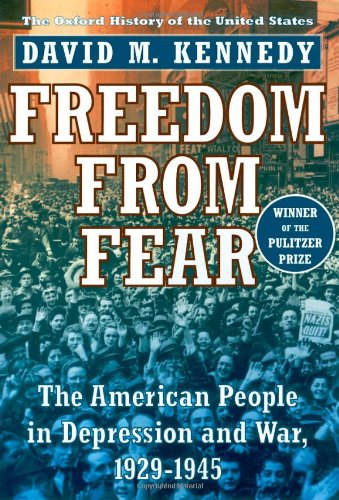 Freedom from Fear: The American People in Depression and War, 1929-45 (Oxford History of the United States)