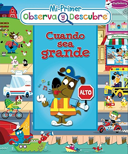 Cuando Sea Grande (Mi Primer Observa Y Descubre/ My First Book of Looks and Discovers) por Kidsbooks