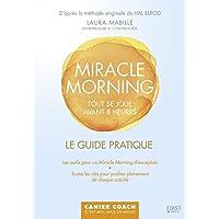Le guide pratique Miracle Morning