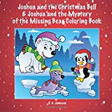 Joshua and the Christmas Bell & Joshua and the Mystery of the Missing Bear Coloring Book (Personalized Books for Childre
