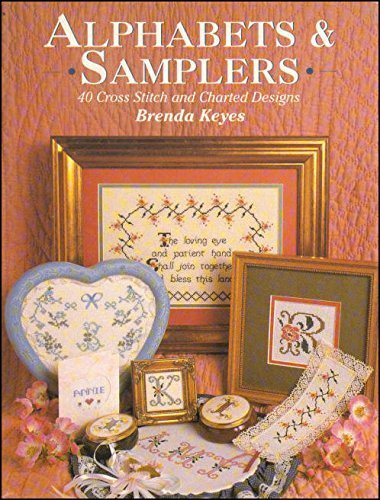 Alphabets & Samplers: 40 Cross Stitch and Charted Designs -