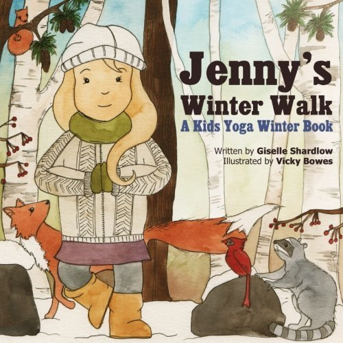 Jenny's Winter Walk: A Kids Yoga Winter Book by Giselle Shardlow (2015-03-27)