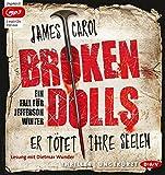 Broken Dolls: Er tötet ihre Seelen (Ungekürzte Lesung, 2 mp3-CDs)