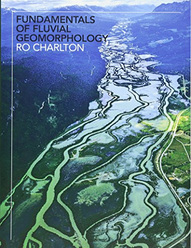 Fundamentals of Fluvial Geomorphology por Ro Charlton